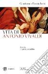 Venezia e il prete col violino. Vita di Antonio Vivaldi libro