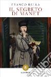 Il segreto di Manet libro