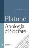 Apologia di Socrate. Testo greco a fronte libro
