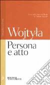 Persona e atto libro di Giovanni Paolo II