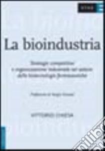 La bioindustria libro di Chiesa Vittorio