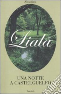 Una notte a Castelguelfo libro di Liala