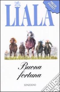 Buona fortuna libro di Liala