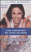 La comunicazione. Parlare, telefonare, scrivere libro