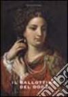 Il ballottino del doge. Storia di un pittore veneziano dimenticato libro