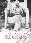 Peggy Guggenheim. Una donna, una collezione, Venezia libro