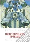 Italian translation itineraries. Ediz. italiana e inglese libro