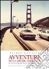 Avventure sulle strade americane. In viaggio con Kerouac da New York a San Francisco, il Far West e la Route 66 libro