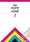In aspre rime. Quaderni delle letterature dialettali e delle lingue minori. Vol. 1 libro