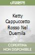KETTY CAPPUCCETTO ROSSO NEL DUEMILA libro