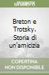 Breton e Trotsky. Storia di un'amicizia libro