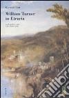 William Turner in Etruria. Con 8 quadri a colori e 23 bozzetti inediti libro