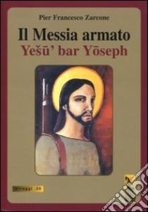 Il Messia armato libro di Zarcone P. Francesco