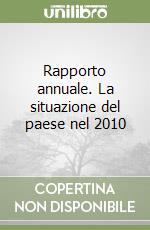 Rapporto annuale. La situazione del paese nel 2010 libro