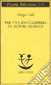 Per una enciclopedia di autori classici libro