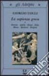 La sapienza greca. Dioniso, Apollo, Eleusi, Orfeo, Museo, Iperborei, Enigma (1)