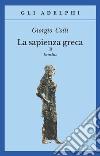 La sapienza greca. Eraclito (3) libro