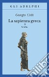 La sapienza greca. Eraclito (3)