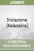 Iniziazione (Kalacakra) libro