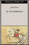 Il funambolo e altri scritti libro