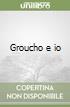 Groucho e io libro