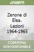 Zenone di Elea - Lezioni 1964-1965 libro