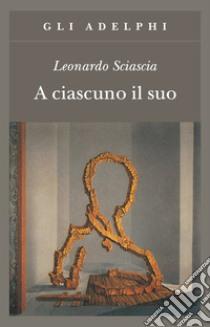 A ciascuno il suo libro di Sciascia Leonardo