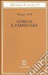 Gorgia e Parmenide. Lezioni 1965-1967 libro