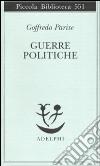 Guerre politiche. Vietnam, Biafra, Laos, Cile libro