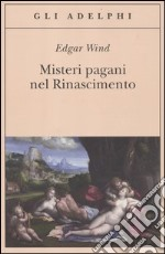 Misteri pagani nel Rinascimento libro di Wind Edgar