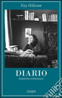 Diario 1941-1942. Ediz. integrale libro di Hillesum Etty