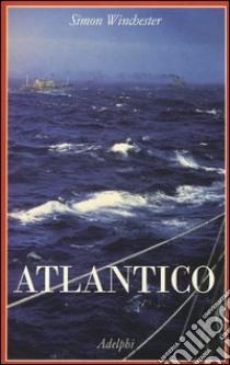 Atlantico libro di Winchester Simon