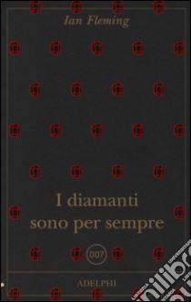 I diamanti sono per sempre libro di Fleming Ian