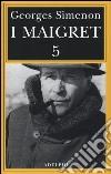 I Maigret: La casa del giudice-Cécilie è morta-Firmato Picpus-Félicie-L'ispettore Cadavere. Vol. 5 libro