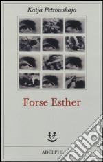 Forse Esther libro