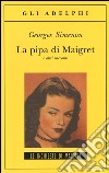 La pipa di Maigret e altri racconti libro