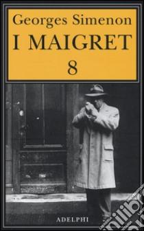 I Maigret (8) libro di Simenon Georges