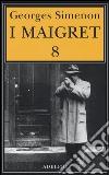 I Maigret. Vol. 8 libro