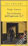 Tre inchieste dell'ispettore G.7 libro