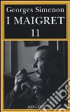 I Maigret: Maigret si mette in viaggio-Gli scrupoli di Maigret-Maigret e i testimoni recalcitranti-Maigret si confida-Maigret in Corte d'Assise (11) libro