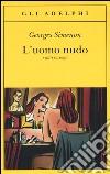 L'uomo nudo e altri racconti libro