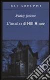 L'incubo di Hill House libro