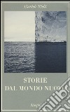 Storie dal mondo nuovo  libro