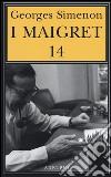 I Maigret: Il ladro di Maigret-Maigret a Vichy-Maigret è prudente-L'amico d'infanzia di Maigret-Maigret e l'omicida di Rue Popincourt (14) libro