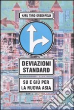 Deviazioni standard. Su e giù per la nuova Asia
