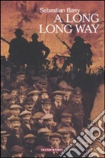 Long, long way (A) libro di Barry Sebastian
