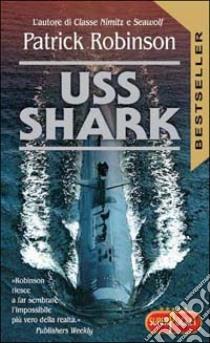 Uss Shark libro di Robinson Patrick