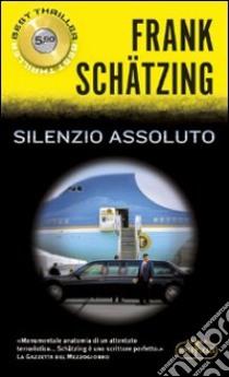 Silenzio assoluto libro di Schätzing Frank