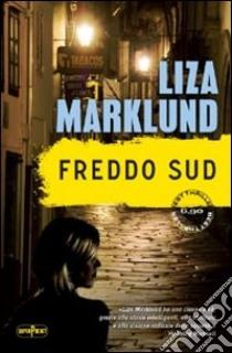 Freddo sud libro di Marklund Liza