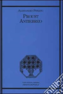 Proust antiebreo libro di Piperno Alessandro
